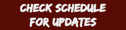 Check the schedule for updates